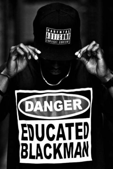 Danger Educated Black Man