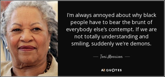 quote-i-m-always-annoyed-about-why-black-people-have-to-bear-the-brunt-of-everybody-else-s-toni-morrison-20-67-42